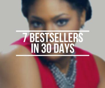 7 Bestsellers in 30 Days