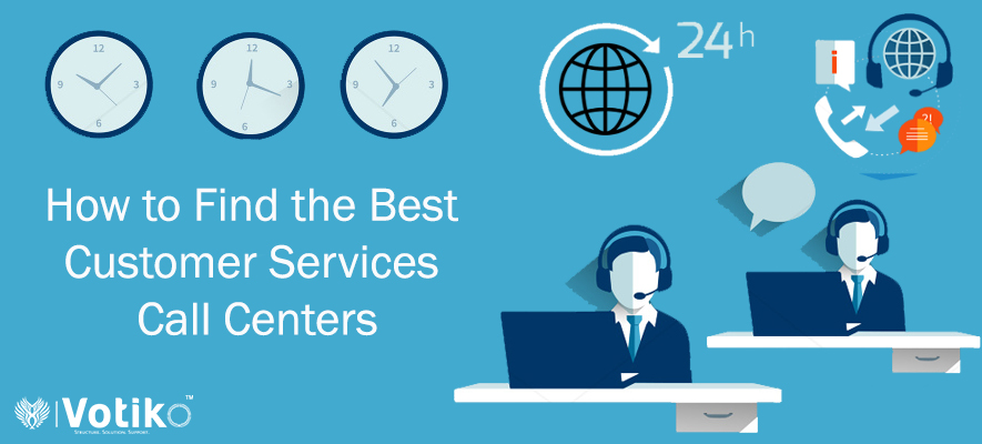 How to Find the Best Customer Services Call Centers