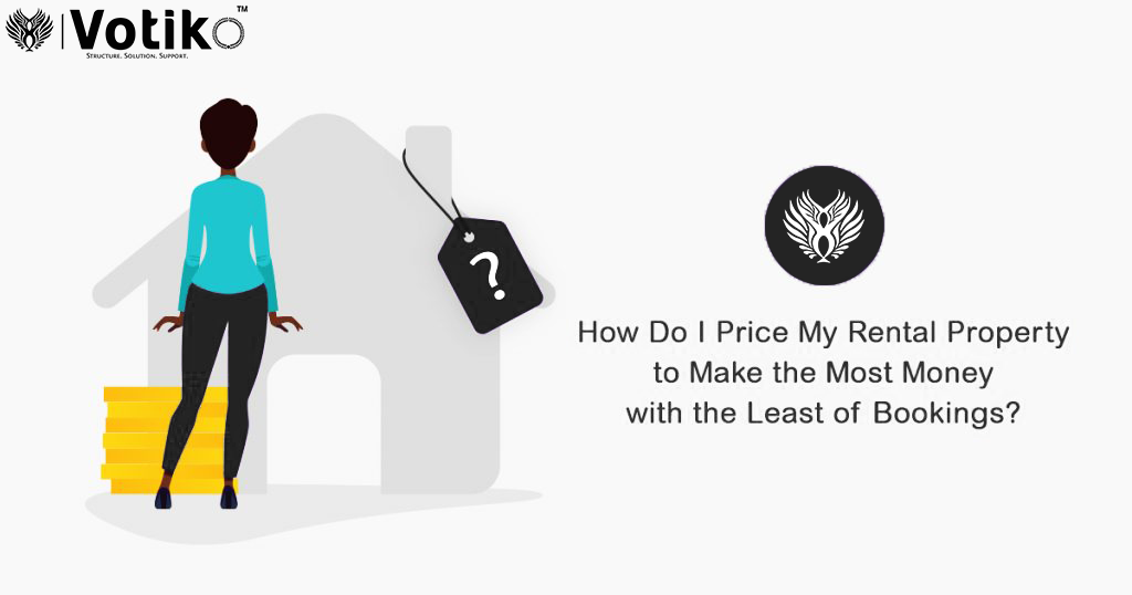 How can I set the price of my rental property so that I make the most money with the least bookings?
