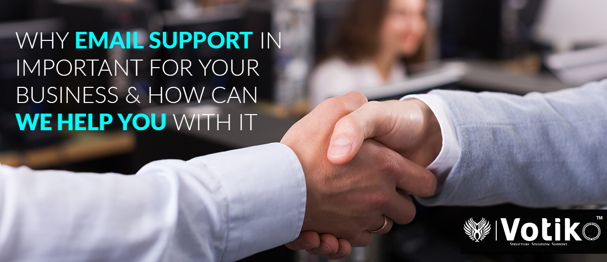 WHY IS EMAIL SUPPORT ESSENTIAL FOR YOUR COMPANY?