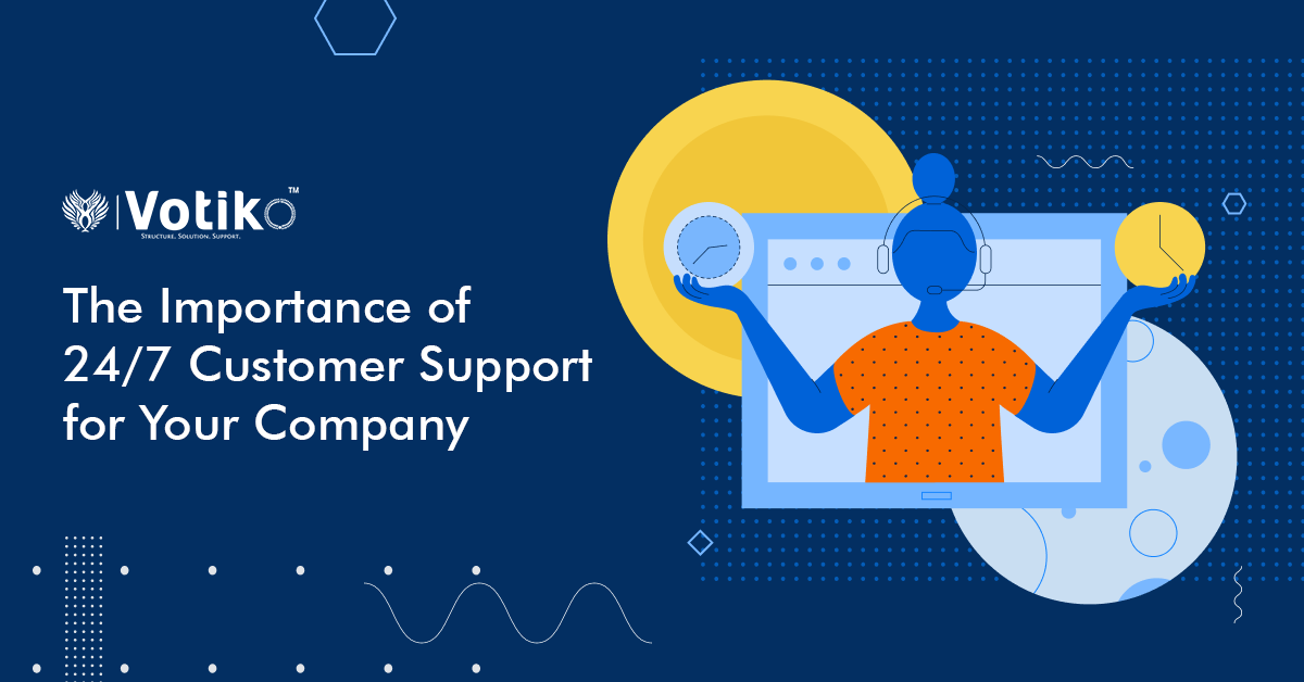 The Importance of 24-Hour Customer Support for Your Company