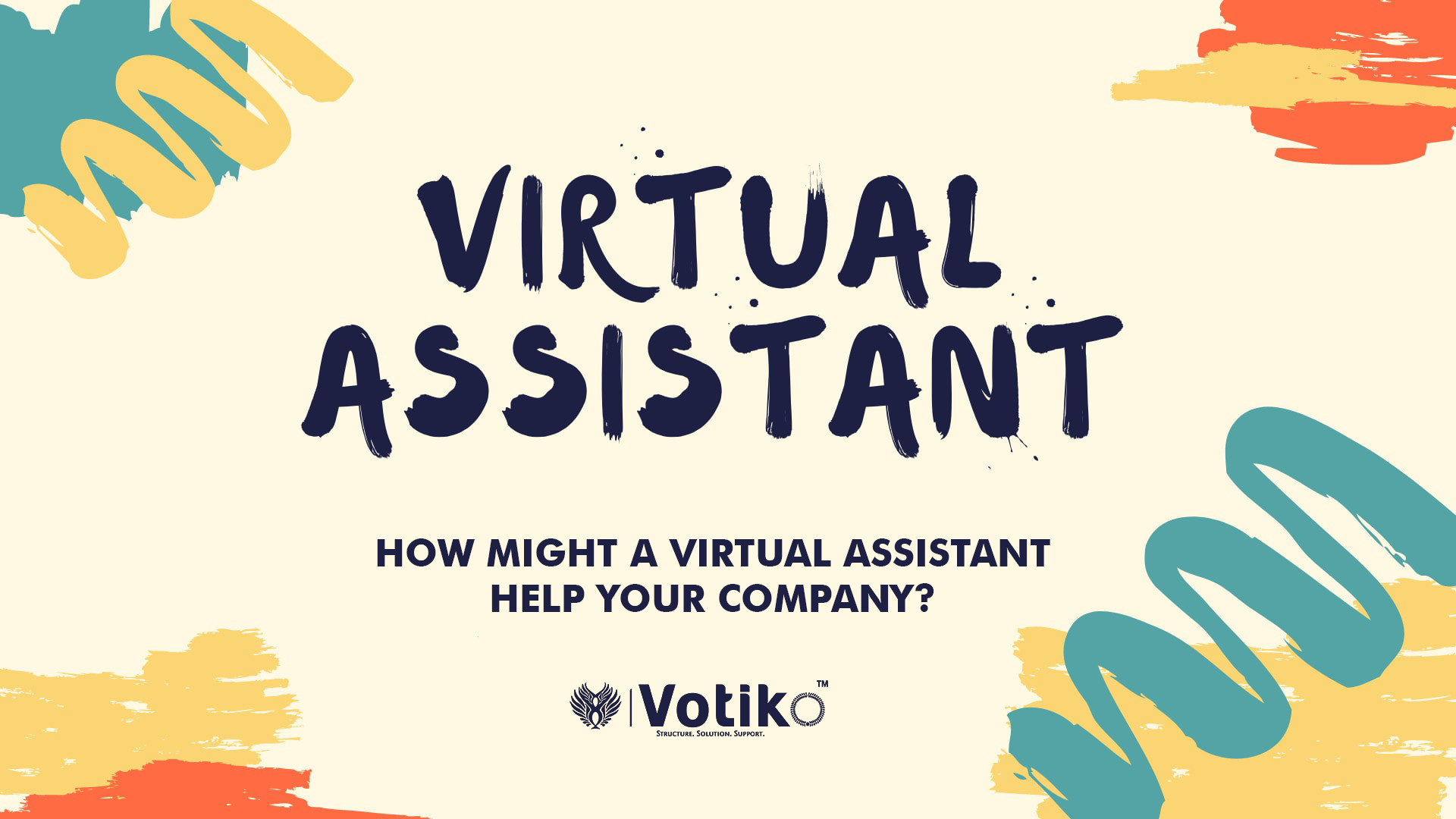 How might a virtual assistant help your company?