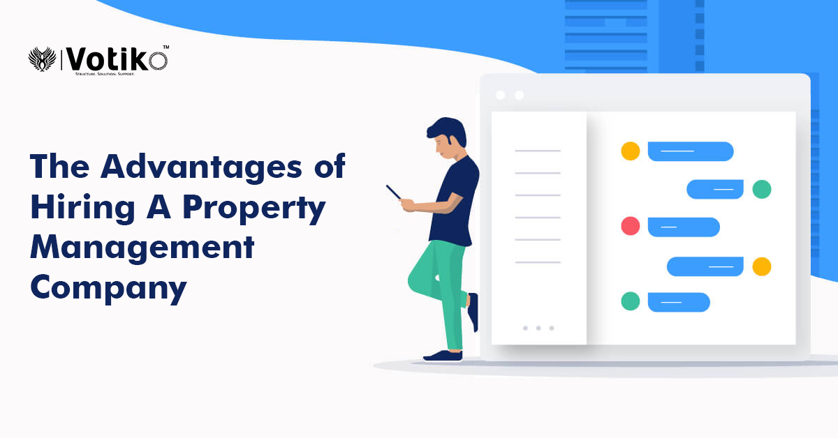 The Advantages of Hiring A Property Management Company