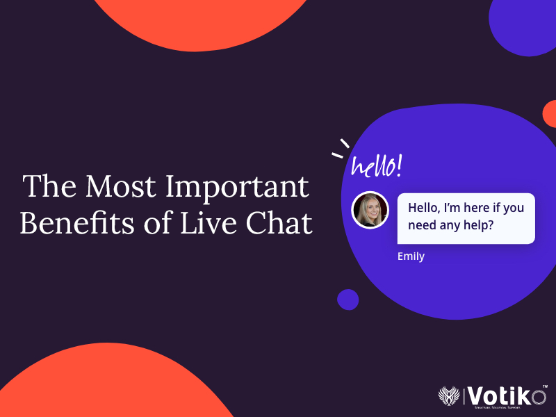 The Most Important Benefits of Live Chat